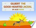 Gilbert the Good Hearted Jackal Book PDF