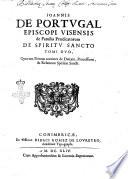 Ioannis de Portugal     De spiritu sancto tomi duo  quorum primus continet de deitate  processione    relatione spiritus sancti
