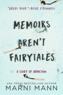 Memoirs Aren t Fairytales