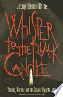 Whisper To The Black Candle : where doors remained unlocked and crime was something...