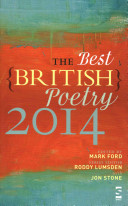 The Best British Poetry 2014 : engaging poems found in literary magazines and...