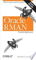 Oracle RMAN Pocket Reference : who intend to use oracle...