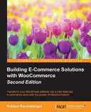 Building E Commerce Solutions with WooCommerce   Second Edition