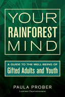 Your Rainforest Mind A Guide To The Well Being Of Gifted Adults And Youth
