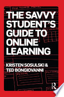 The Savvy Student s Guide to Online Learning