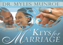 Keys For Marriage : bible and myles munroe's teachings on...