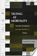 Tilting at Mortality Two Primary Works Catch 22 And Something Happened Tilting