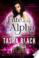 Fate of the Alpha: Episode 1