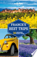 Lonely Planet France s Best Trips
