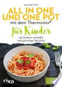 All In One Und One Pot Mit Dem Thermomix F R Kinder
