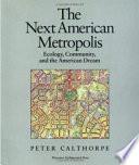 The Next American Metropolis Book PDF