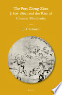 The Poet Zheng Zhen  1806 1864  and the Rise of Chinese Modernity