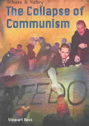 The Collapse Of Communism : the soviet union and eastern europe....
