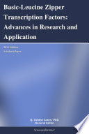 Basic Leucine Zipper Transcription Factors  Advances in Research and Application  2011 Edition
