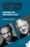 Catching the Light  Sam Mendes and Simon Russell Beale   A Working Partnership