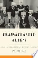 Transatlantic Aliens