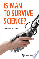 Is Man to Survive Science