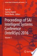 Proceedings of SAI Intelligent Systems Conference  IntelliSys  2016
