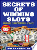 Secrets Of Winning Slots : not only shows players how...