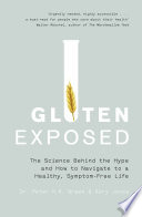Gluten Exposed  The Science Behind the Hype and How to Navigate to a Healthy  Symptom free Life
