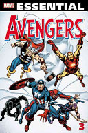Essential Avengers - : ranks of earth's mightiest heroes are captain...