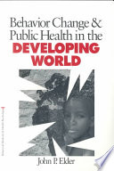 Behavior Change and Public Health in the Developing World