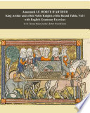 Annotated Le Morta D'Arthur King Arthur and his Noble Knights of the Round Table, Vol I with English Grammar Exercises