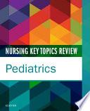 Nursing Key Topics Review Pediatrics E Book