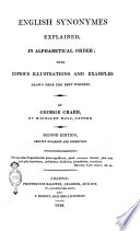 English Synonymes Explained  in Alphabetical Order  with Copious Illustrations and Examples Drawn from the Best Writers  By George Crabb  of Magdalen Hall  Oxford