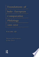 Foundations of Indo-European comparative philology, 1800-1850