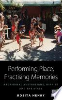 Performing Place  Practising Memories