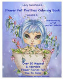 Lacy Sunshine s Flower Pot Pretties Coloring Book Volume 6