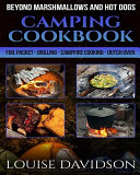 Camping Cookbook Beyond Marshmallows And Hot Dogs