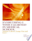 Everything I wish I learned in Medical School Vol  1