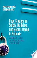 Case Studies on Safety  Bullying  and Social Media in Schools