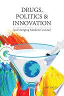 Drugs  Politics  and Innovation