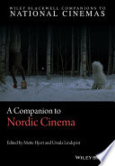 A Companion to Nordic Cinema Original Essays That Explore One Of The World S