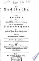 Der Nachtbothe  Oder  Geschichte der franz  sischen Auswanderung und der dabey vorgefallnen Liebesabentheuer und politischen Begebenheiten
