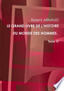 Le GRAND LIVRE de L HISTOIRE du MONDE des HOMMES  Tome VI