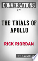 The Trials of Apollo  A Novel By Rick Riordan   Conversation Starters
