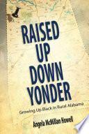 Raised Up Down Yonder