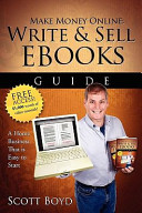 Make Money Online Write and Sell EBooks Guide  A Work from Home Internet Business Writing  Selling EBooks Online