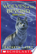 Wolves of the Beyond #4: Frost Wolf by Kathryn Lasky