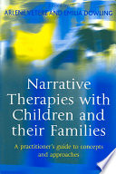 Narrative Therapies with Children and Their Families Develops The Concepts And Principles