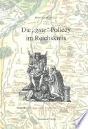 """Die """"gute"""" Policey im Bayerischen Reichskreis und in der Oberpfalz"""