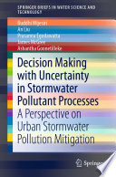 Decision Making With Uncertainty In Stormwater Pollutant Processes