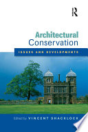 Architectural Conservation Issues And Developments