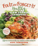 Fix It and Forget It Healthy Slow Cooker Cookbook