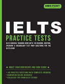 IELTS General Training Practice Tests 2018: IELTS General Training Book with 140 Reading, Writing, Speaking & Vocabulary Test Prep Questions for the IELTS Exam
