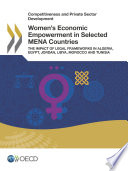 Competitiveness and Private Sector Development Women s Economic Empowerment in Selected MENA Countries The Impact of Legal Frameworks in Algeria  Egypt  Jordan  Libya  Morocco and Tunisia